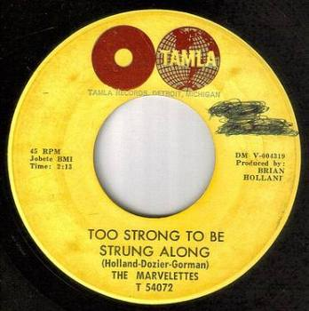 MARVELETTES - TOO STRONG TO BE STRUNG ALONG - TAMLA