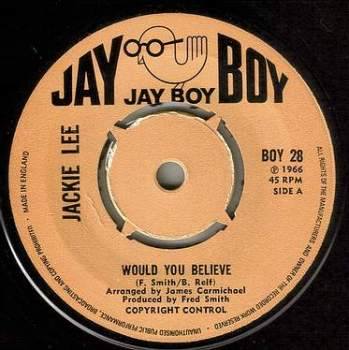JACKIE LEE - WOULD YOU BELIEVE - JAY BOY