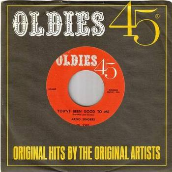 ARGO SINGERS - YOU'VE BEEN GOOD TO ME - OLDIES 45