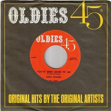 ARGO SINGERS - YOU'VE BEEN GOOD TO ME - OLDIES 45