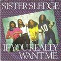 SISTER SLEDGE - IF YOU REALLY WANT ME - COTILLION