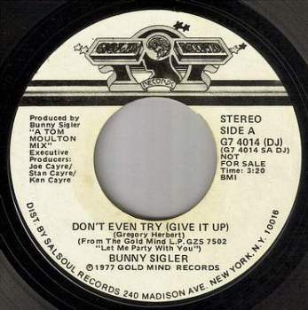 BUNNY SIGLER - DON'T EVEN TRY (GIVE IT UP) - GOLD MIND DEMO