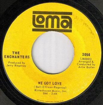ENCHANTERS - WE GOT LOVE - LOMA