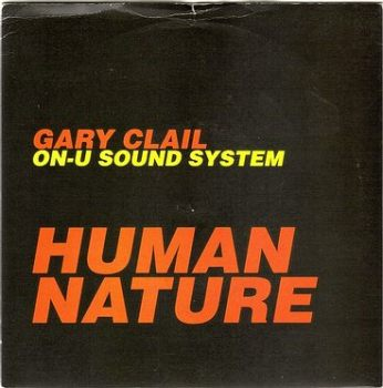 GARY CLAIL ON-U SOUND SYSTEM - HUMAN NATURE - PERFECTO