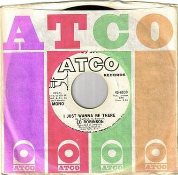 ED ROBINSON - I JUST WANNA BE THERE - ATCO W/DJ