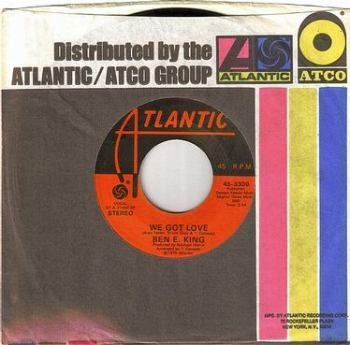 BEN E. KING - WE GOT LOVE - ATLANTIC