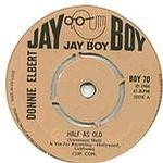 DONNIE ELBERT - HALF AS OLD - JAY BOY