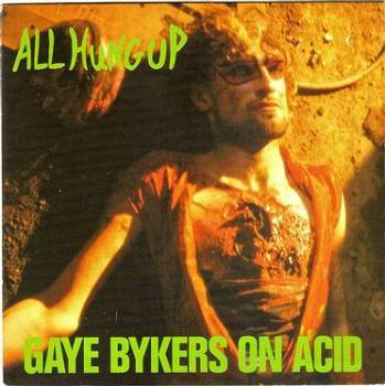 GAYE BYKERS ON ACID - ALL HUNG UP - VIRGIN