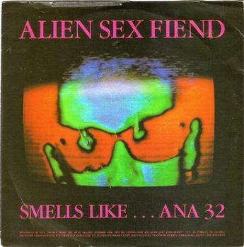 ALIEN SEX FIEND - SMELLS LIKE...ANA 32 - ANAGRAM