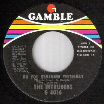 INTRUDERS - DO YOU REMEMBER YESTERDAY - GAMBLE