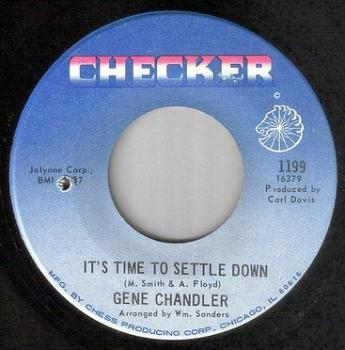 GENE CHANDLER - IT'S TIME TO SETTLE DOWN - CHECKER