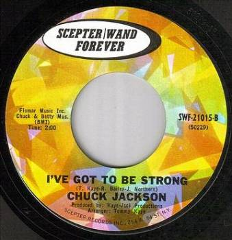 CHUCK JACKSON - I'VE GOT TO BE STRONG - SCEPTER