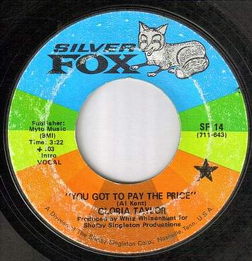 GLORIA TAYLOR - YOU GOT TO PAY THE PRICE - SILVER FOX
