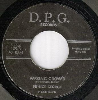 PRINCE GEORGE - WRONG CROWD - DPG