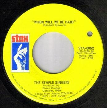 STAPLE SINGERS - WHEN WILL WE BE PAID - STAX