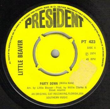 LITTLE BEAVER - PARTY DOWN - PRESIDENT