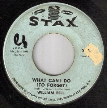 WILLIAM BELL - WHAT CAN I DO (TO FORGET) - STAX