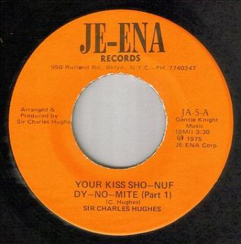 SIR CHARLES HUGHES - YOUR KISS SHO-NUF DY-NO-MITE - JE-ENA