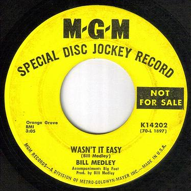 BILL MEDLEY - WASN'T IT EASY - MGM DJ