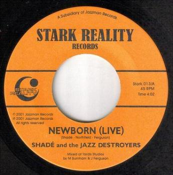 SHADE & THE JAZZ DESTROYERS - NEWBORN (LIVE) - STARK REALITY