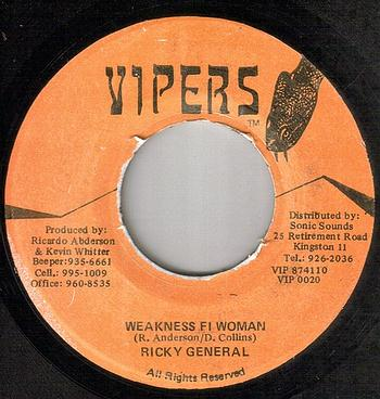 RICKY GENERAL - WEAKNESS FI WOMAN - VIPERS