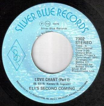 ELI'S SECOND COMING - LOVE CHANT - SILVER BLUE