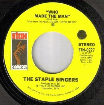 STAPLE SINGERS - WHO MADE THE MAN - STAX