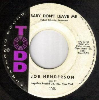 JOE HENDERSON - BABY DON'T LEAVE ME - TODD