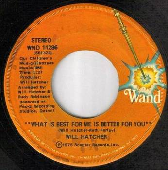 WILL HATCHER - WHAT IS BEST FOR ME IS BETTER FOR YOU - WAND