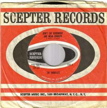 SHIRELLES - DON'T SAY GOODNIGHT AND MEAN GOODBYE - SCEPTER