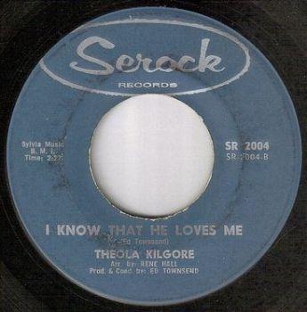 THEOLA KILGORE - I KNOW THAT HE LOVES ME - SEROCK