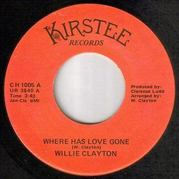 WILLIE CLAYTON - WHERE HAS LOVE GONE - KIRSTEE