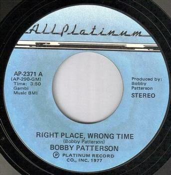 BOBBY PATTERSON - RIGHT PLACE, WRONG TIME - ALL PLATINUM