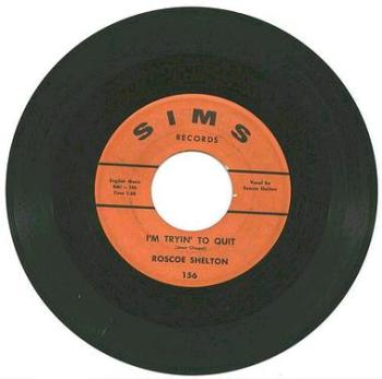 ROSCOE SHELTON - I'm Trying To Quit - SIMS