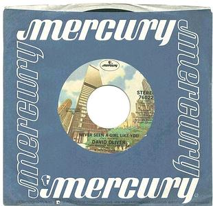 DAVID OLIVER - NEVER SEEN A GIRL LIKE YOU - MERCURY
