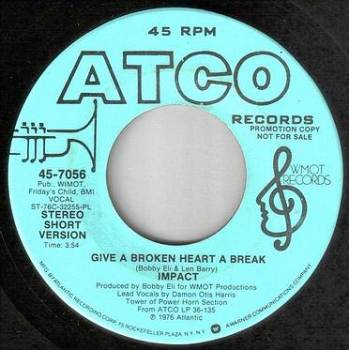 IMPACT - GIVE A BROKEN HEART A BREAK - ATCO DEMO