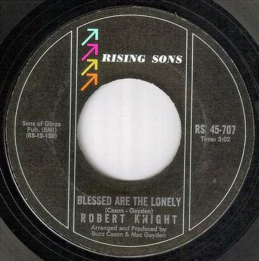 ROBERT KNIGHT - BLESSED ARE THE LONELY - RISING SONS