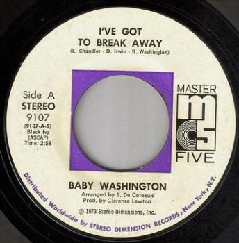 BABY WASHINGTON - I'VE GOT TO BREAKAWAY - MASTER FIVE