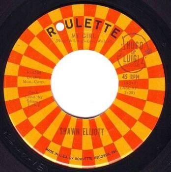 SHAWN ELLIOTT - MY GIRL - ROULETTE