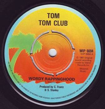 TOM TOM CLUB - WORDY RAPPINGHOOD - ISLAND