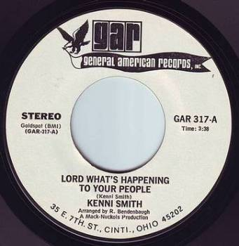 KENNI SMITH - LORD WHAT'S HAPPENING TO YOUR PEOPLE - GAR