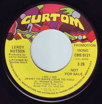 LEROY HUTSON - I DO, I DO (WANT TO MAKE LOVE TO YOU) - CURTOM