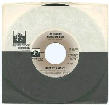ROBERT KNIGHT - I'M COMING HOME TO YOU - PRIVATE STOCK