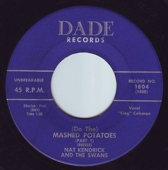 NAT KENDRICK & THE SWANS - (DO THE) MASHED POTATOES - DADE