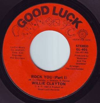 WILLIE CLAYTON - ROCK YOU - GOOD LUCK