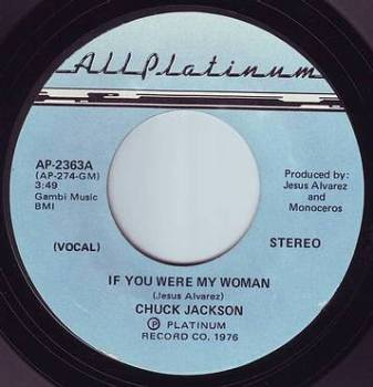 CHUCK JACKSON - IF YOU WERE MY WOMAN - ALL PLATINUM