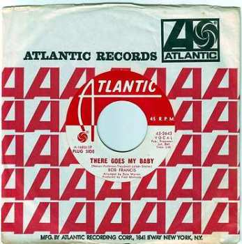 BOB FRANCIS - THERE GOES MY BABY - ATLANTIC DEMO