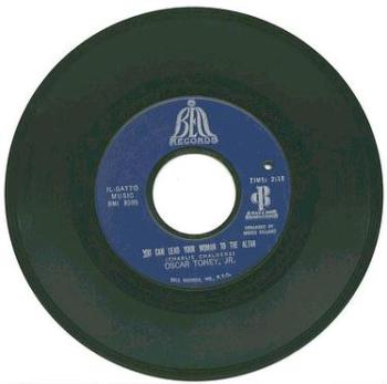 OSCAR TONEY JR - YOU CAN LEAD YOUR WOMAN TO THE ALTAR - BELL