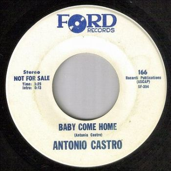 ANTONIO CASTRO - BABY COME HOME - FORD