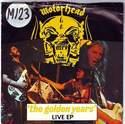 MOTORHEAD - THE GOLDEN YEARS LIVE EP - BRONZE